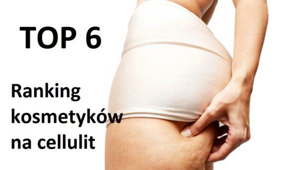 Ranking kosmetyków na cellulit (TOP 6)5