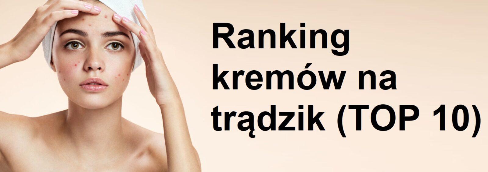 Ranking kremów na trądzik (TOP 10)